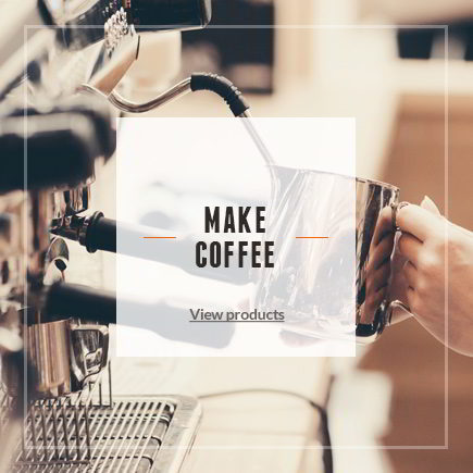 MAKE<br />COFFEE